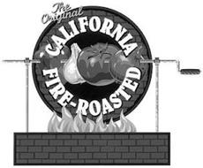 THE ORIGINAL CALIFORNIA FIRE-ROASTED