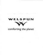 WELSPUN W COMFORTING THE PLANET
