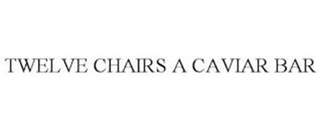 TWELVE CHAIRS A CAVIAR BAR