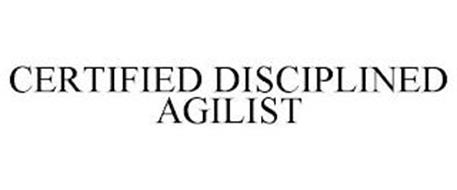 CERTIFIED DISCIPLINED AGILIST