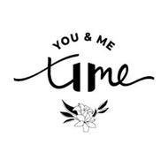 YOU & ME TIME