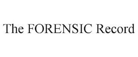 THE FORENSIC RECORD