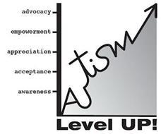 AUTISM LEVEL UP! AWARENESS ACCEPTANCE APPRECIATION EMPOWERMENT ADVOCACY