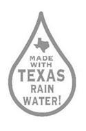 MADE WITH TEXAS RAINWATER!