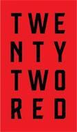 TWENTY TWO RED