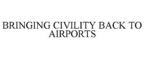 BRINGING CIVILITY BACK TO AIRPORTS