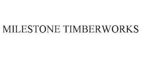 MILESTONE TIMBERWORKS