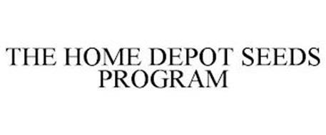 THE HOME DEPOT SEEDS PROGRAM