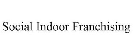 SOCIAL INDOOR FRANCHISING