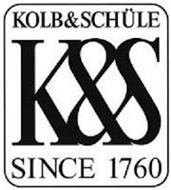K&S KOLB&SCHÜLE SINCE 1760
