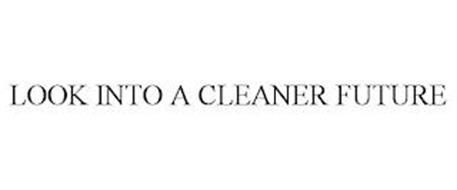 LOOK INTO A CLEANER FUTURE