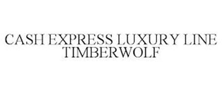 CASH EXPRESS LUXURY LINE TIMBERWOLF