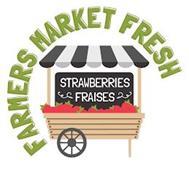 FARMERS MARKET FRESH STRAWBERRIES FRAISES