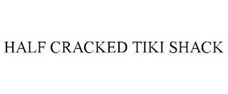 HALF CRACKED TIKI SHACK