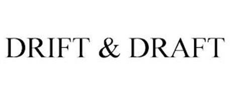 DRIFT & DRAFT