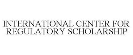INTERNATIONAL CENTER FOR REGULATORY SCHOLARSHIP