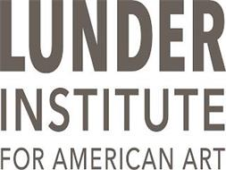 LUNDER INSTITUTE FOR AMERICAN ART