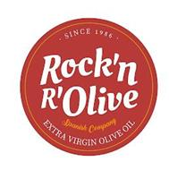· SINCE 1986 · ROCK'N R'OLIVE SPANISH COMPANY EXTRA VIRGIN OLIVE OIL