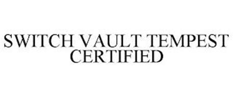 SWITCH VAULT TEMPEST CERTIFIED