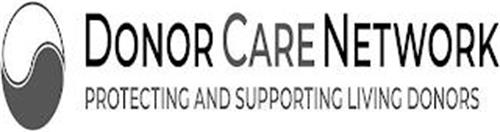 DONOR CARE NETWORK PROTECTING AND SUPPORTING LIVING DONORS