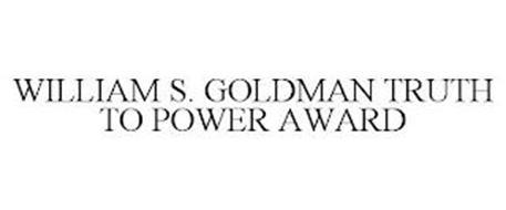 WILLIAM S. GOLDMAN TRUTH TO POWER AWARD