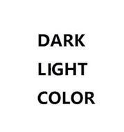 DARK LIGHT COLOR