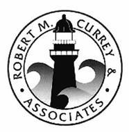 ROBERT M. CURREY & · ASSOCIATES ·