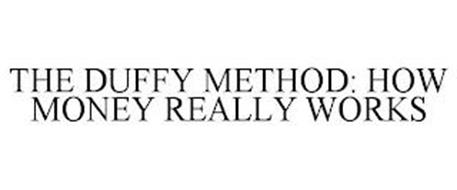 THE DUFFY METHOD: HOW MONEY REALLY WORKS