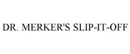 DR. MERKER'S SLIP-IT-OFF