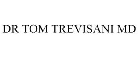 DR TOM TREVISANI MD
