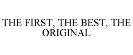 THE FIRST, THE BEST, THE ORIGINAL