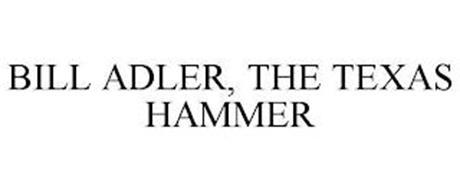 BILL ADLER, THE TEXAS HAMMER