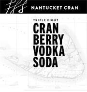 NANTUCKET CRAN TRIPLE EIGHT CRANBERRY VODKA SODA