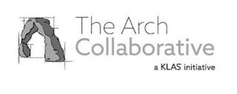 THE ARCH COLLABORATIVE A KLAS INITIATIVE