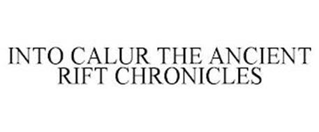 INTO CALUR THE ANCIENT RIFT CHRONICLES