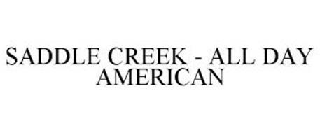 SADDLE CREEK - ALL DAY AMERICAN