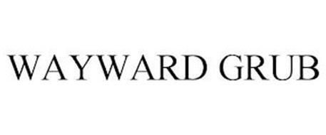 WAYWARD GRUB