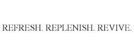REFRESH. REPLENISH. REVIVE.