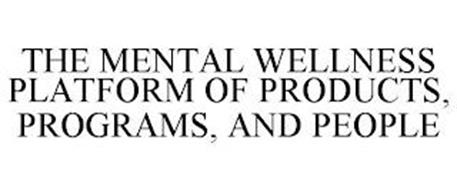 THE MENTAL WELLNESS PLATFORM OF PRODUCTS, PROGRAMS, AND PEOPLE