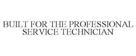 BUILT FOR THE PROFESSIONAL SERVICE TECHNICIAN