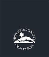 HISTORICAL SOCIETY OF PALM DESERT