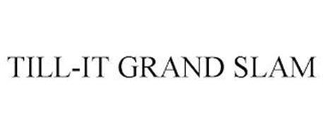 TILL-IT GRAND SLAM