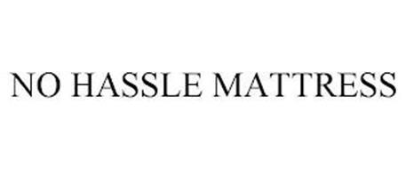 NO HASSLE MATTRESS