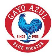 GAYO AZUL BLUE ROOSTER SINCE 1955