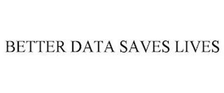 BETTER DATA SAVES LIVES