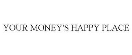 YOUR MONEY'S HAPPY PLACE