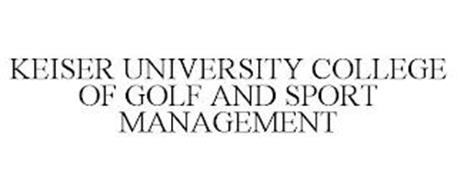 KEISER UNIVERSITY COLLEGE OF GOLF AND SPORT MANAGEMENT