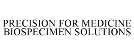 PRECISION FOR MEDICINE BIOSPECIMEN SOLUTIONS