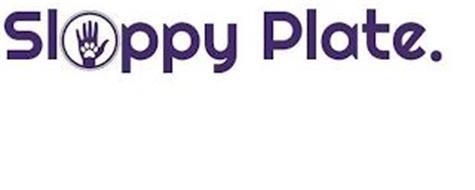 SLOPPY PLATE