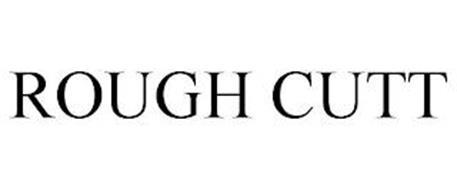 ROUGH CUTT
